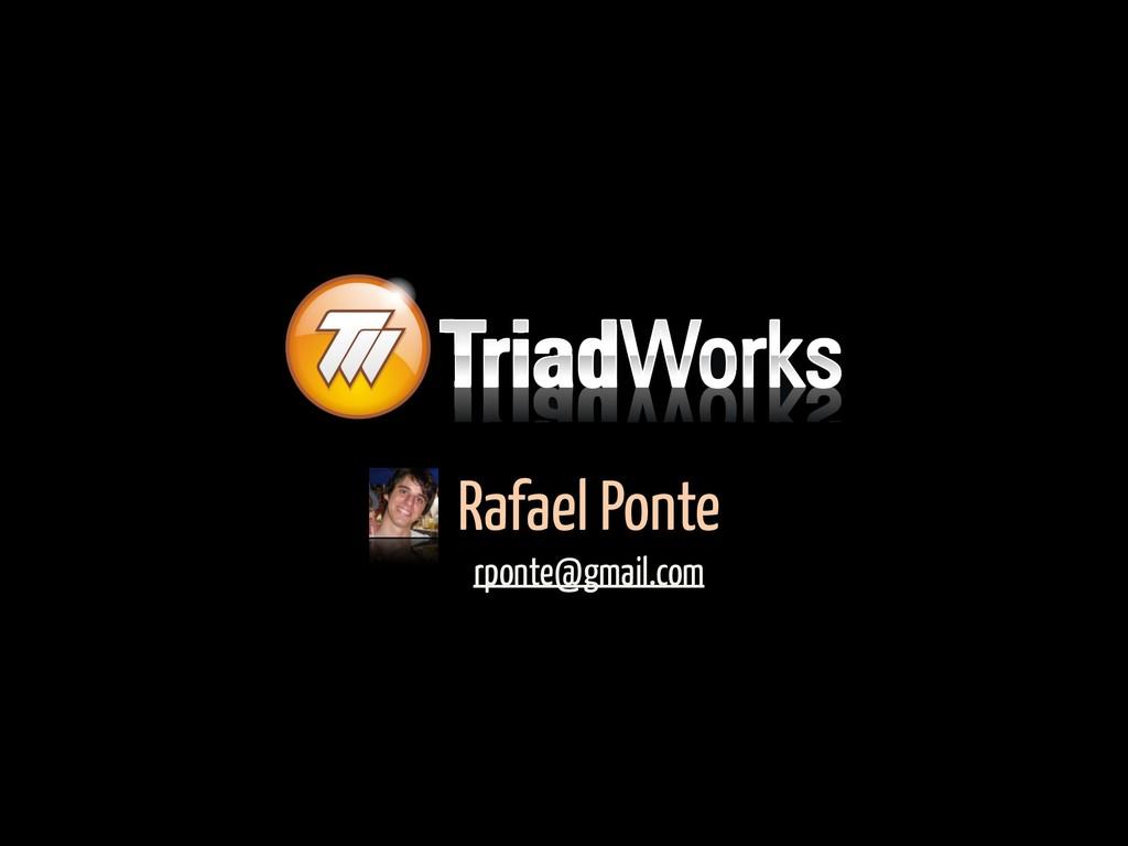 Rafael Ponte rponte@gmail.com