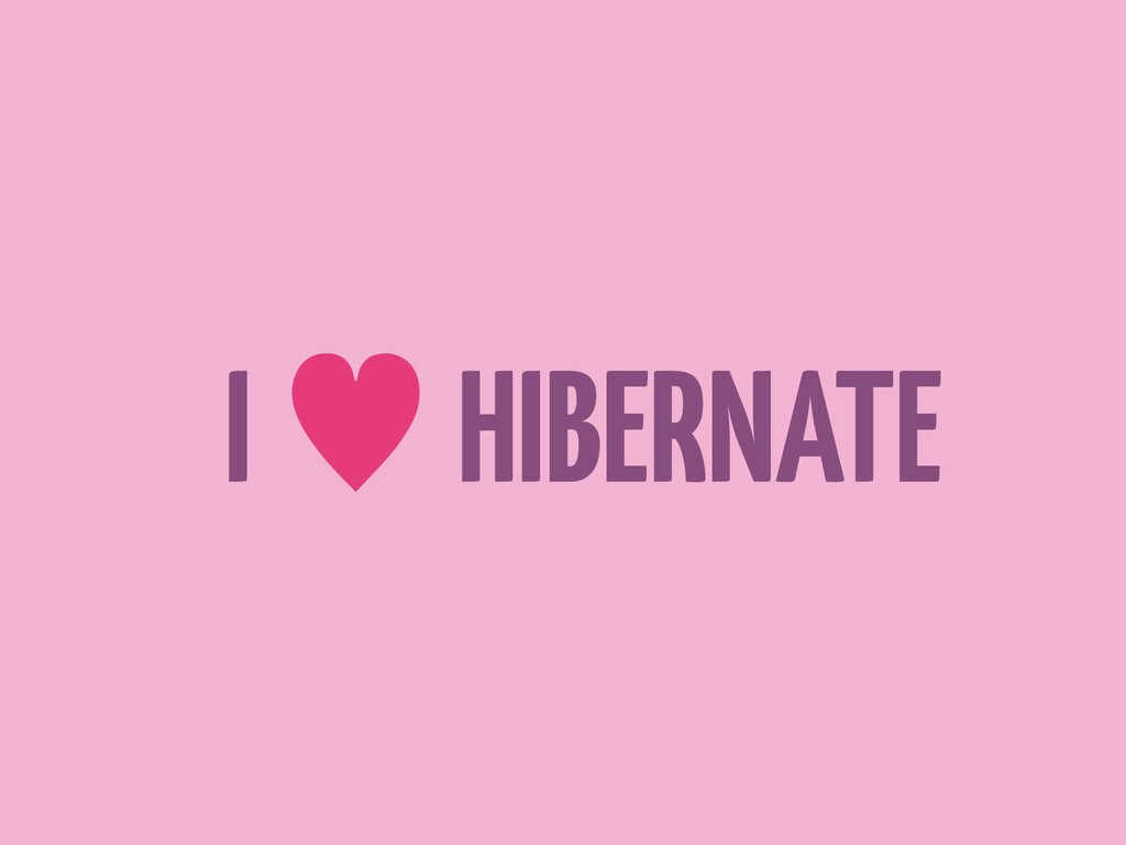 I — HIBERNATE