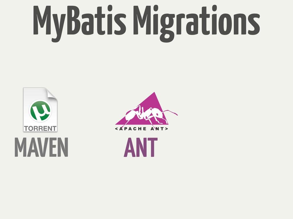 MAVEN ANT MyBatis Migrations