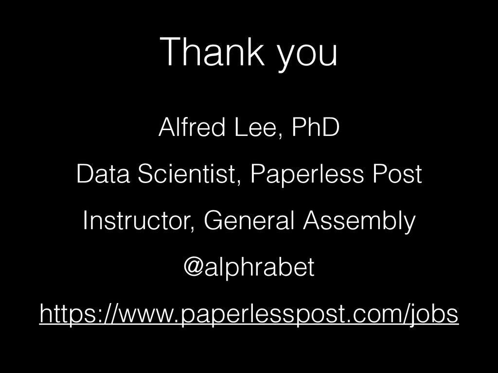 Thank you Alfred Lee, PhD Data Scientist, Paper...