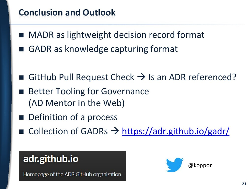 21 Conclusion and Outlook  MADR as lightweight...