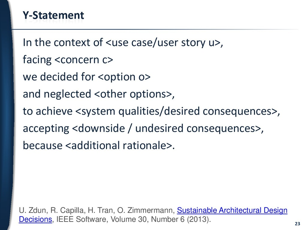23 Y-Statement In the context of <use case/user...