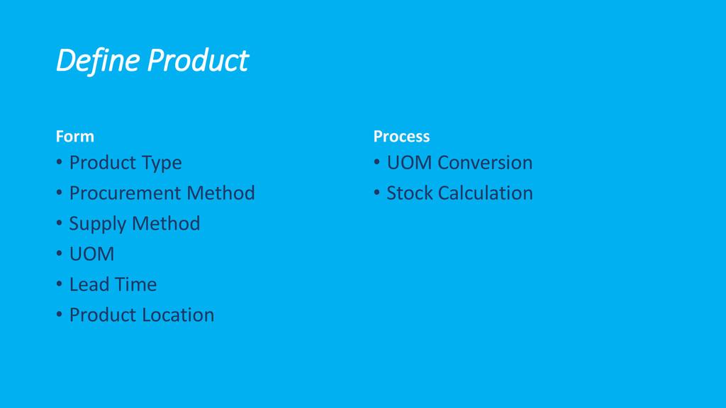 Define Product Form • Product Type • Procuremen...