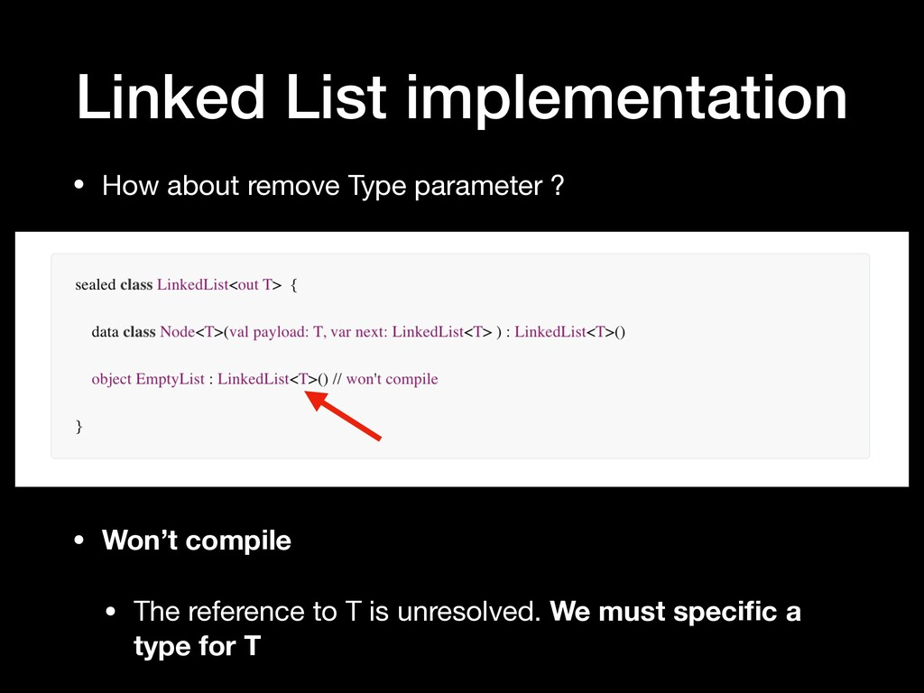 Linked List implementation • How about remove T...