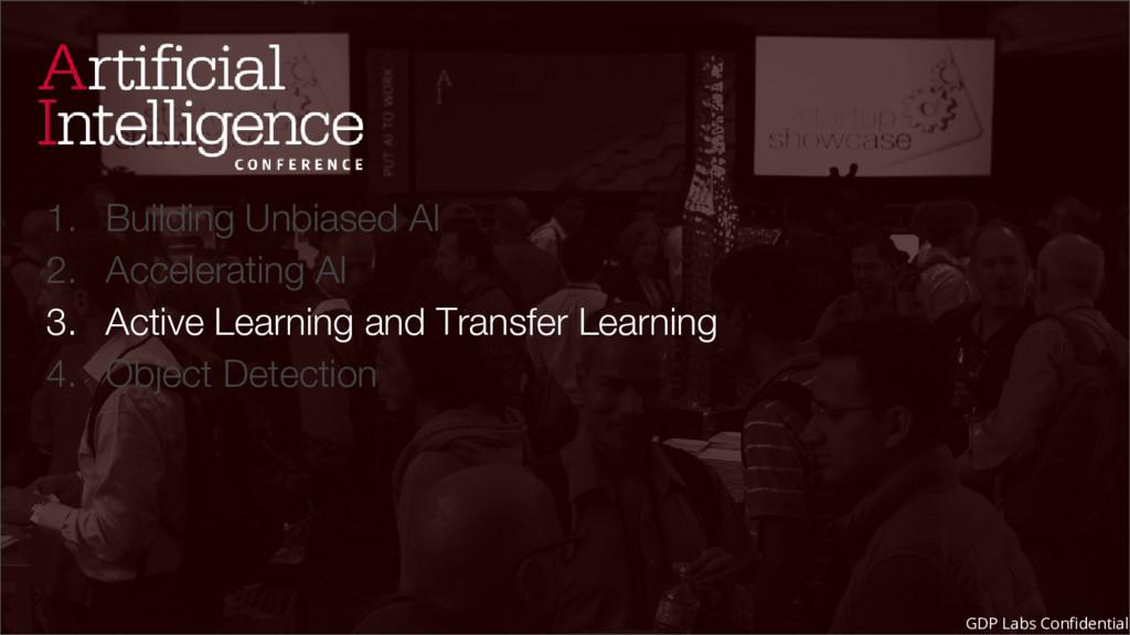 1. Building Unbiased AI 2. Accelerating AI 3. A...