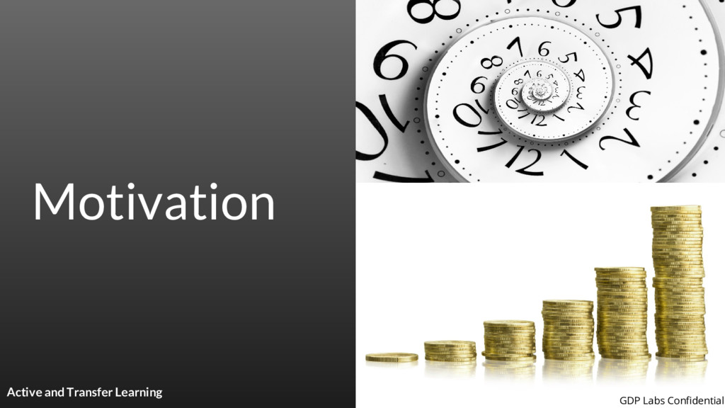 Motivation Active and Transfer Learning GDP Lab...