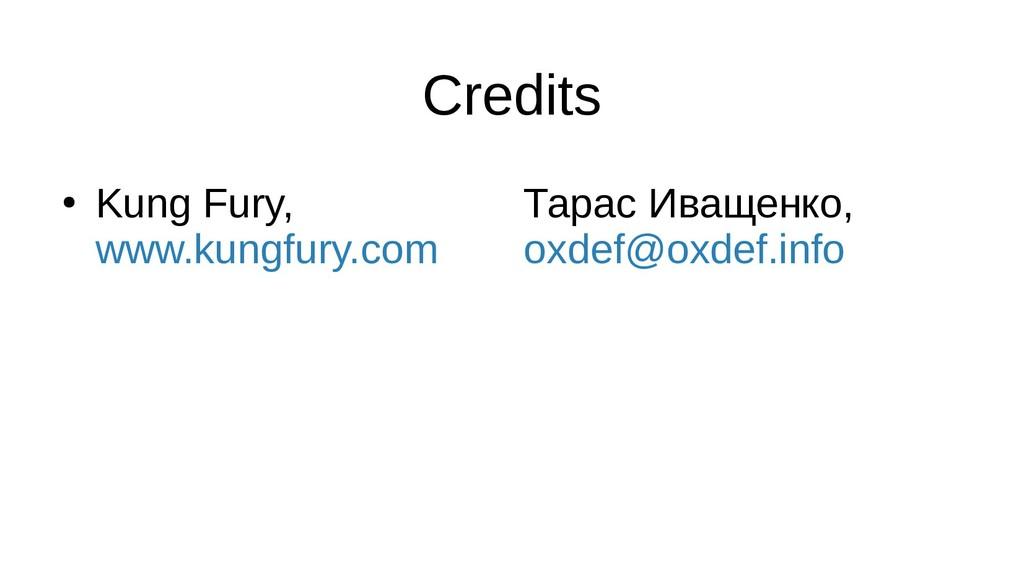 Credits ● Kung Fury, www.kungfury.com Тарас Ива...