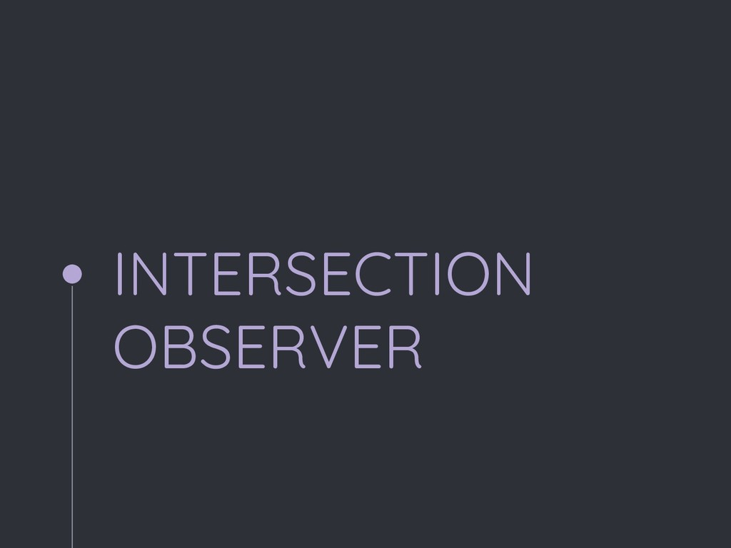 INTERSECTION OBSERVER