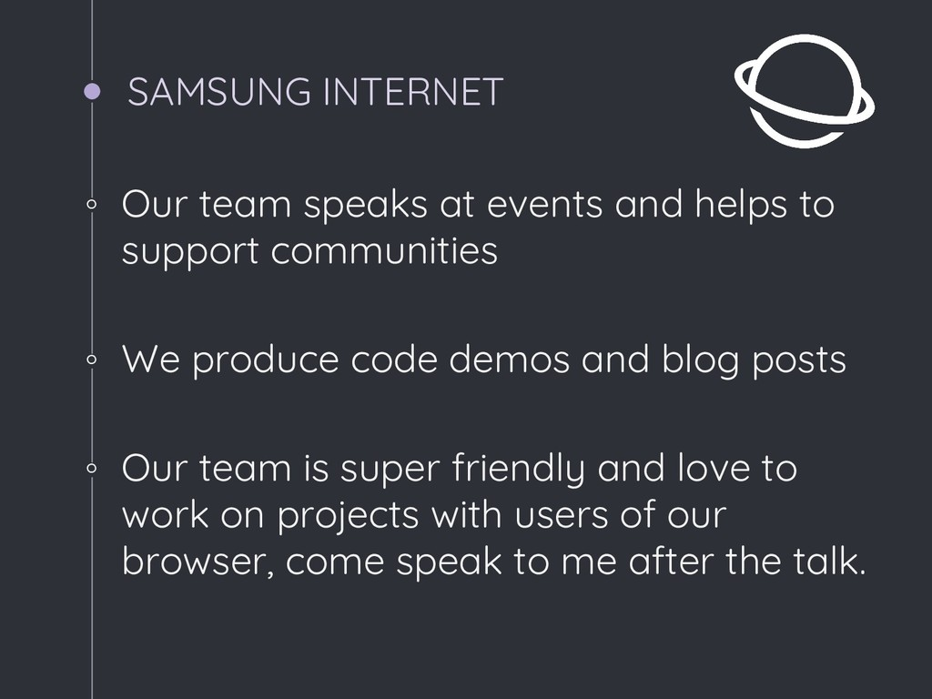 SAMSUNG INTERNET ◦ Our team speaks at events an...