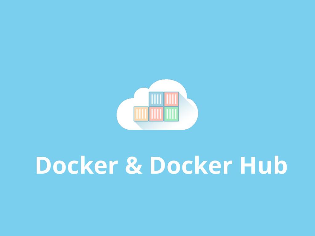 Docker & Docker Hub