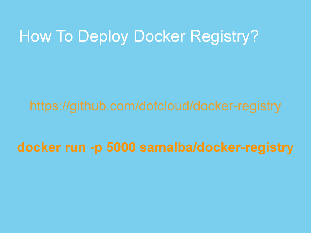 How To Deploy Docker Registry? docker run -p 50...