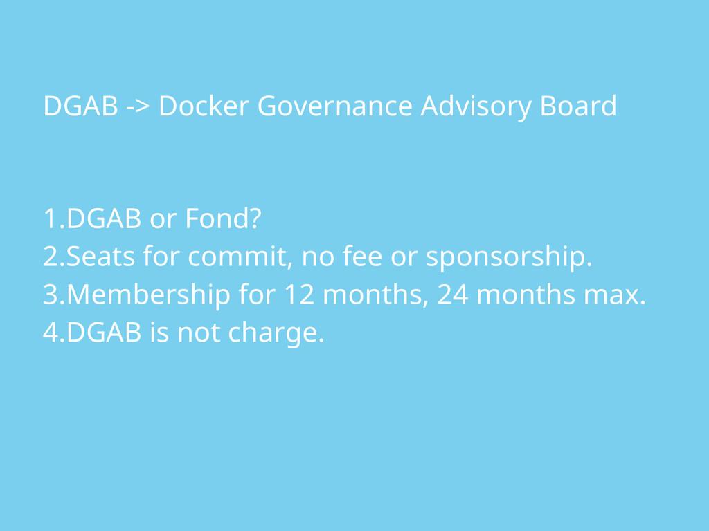 DGAB -> Docker Governance Advisory Board 1.DGAB...