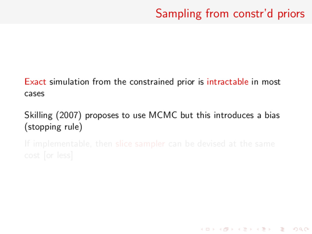 Sampling from constr'd priors Exact simulation ...