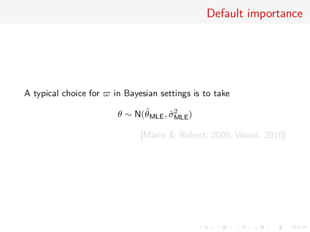 Default importance A typical choice for in Baye...