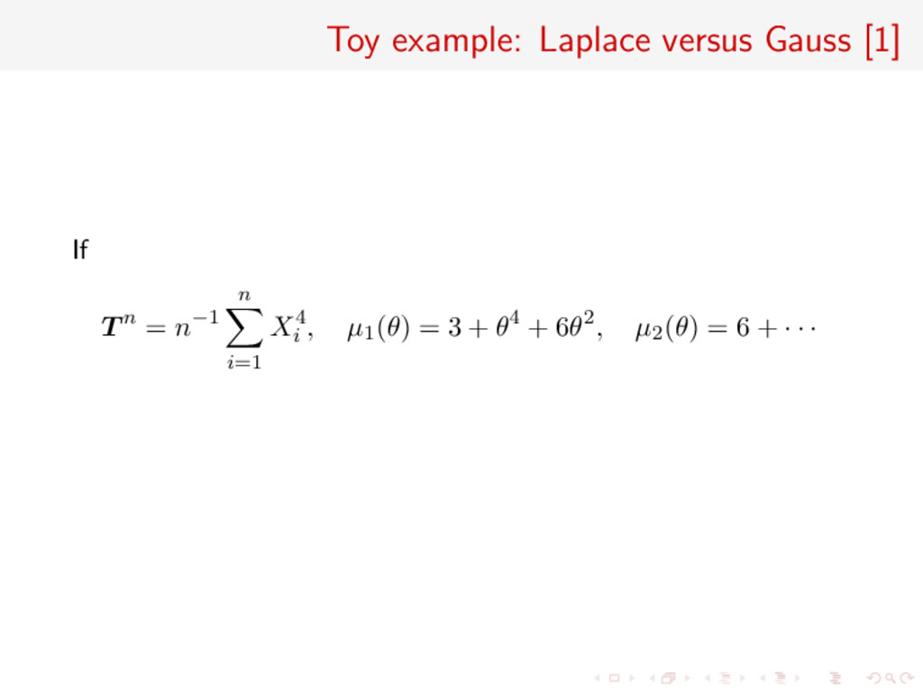 Toy example: Laplace versus Gauss [1] If T n = ...