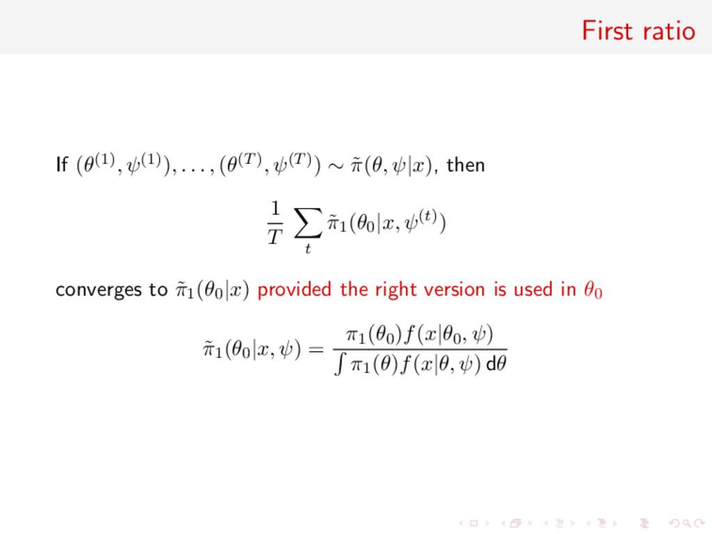 First ratio If (θ(1), ψ(1)), . . . , (θ(T), ψ(T...