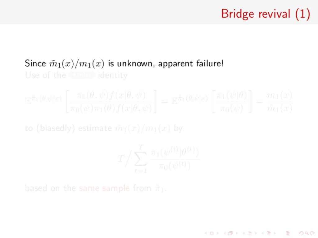 Bridge revival (1) Since ˜ m1(x)/m1(x) is unkno...
