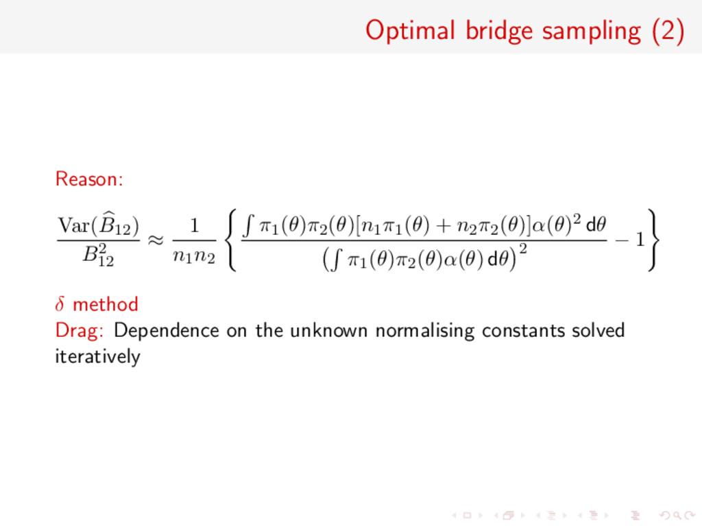 Optimal bridge sampling (2) Reason: Var(B12) B2...
