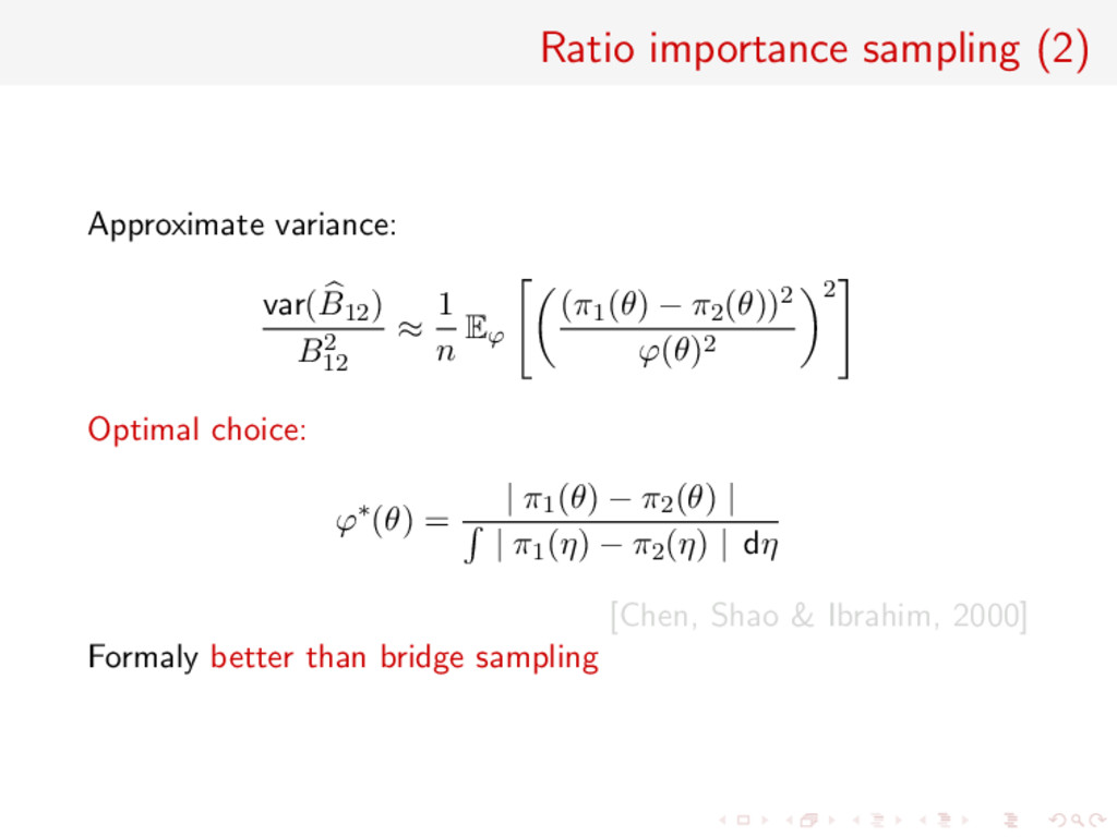 Ratio importance sampling (2) Approximate varia...