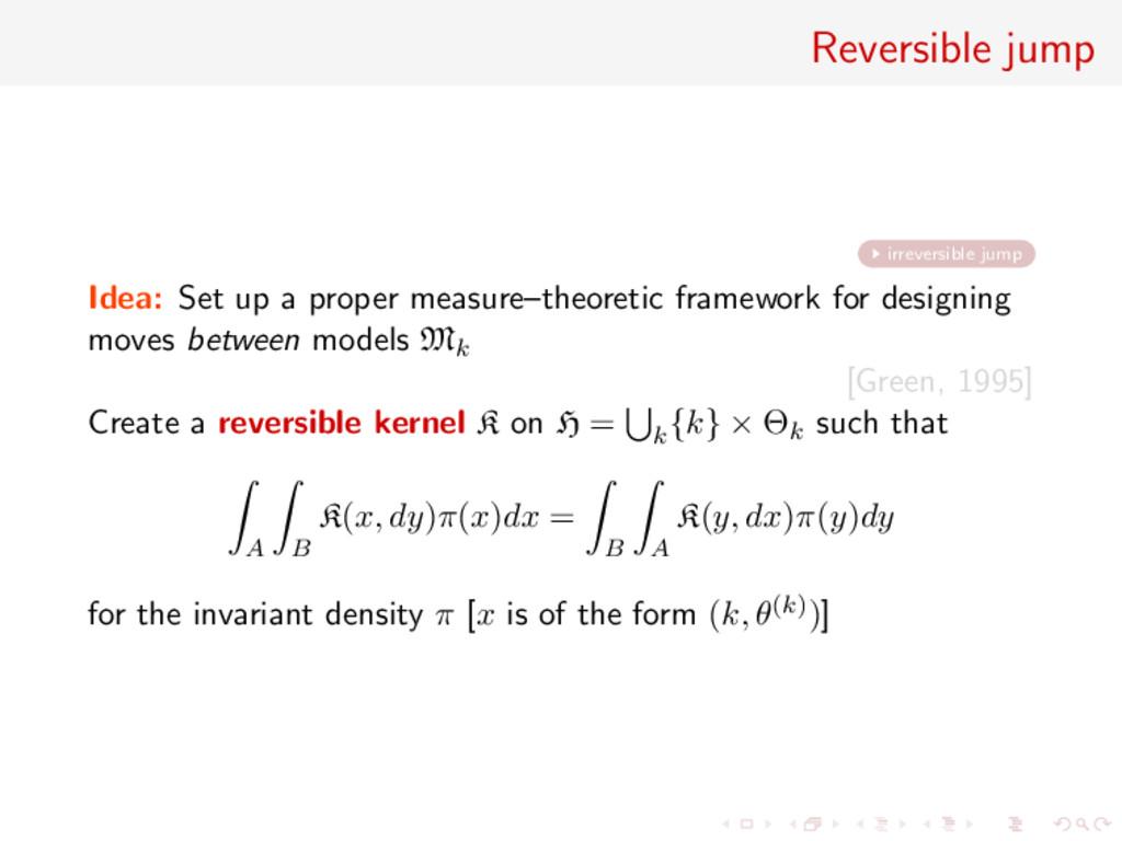 Reversible jump irreversible jump Idea: Set up ...