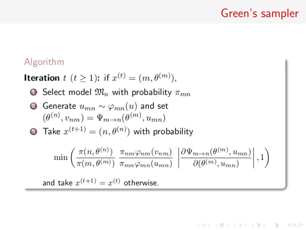 Green's sampler Algorithm Iteration t (t ≥ 1): ...