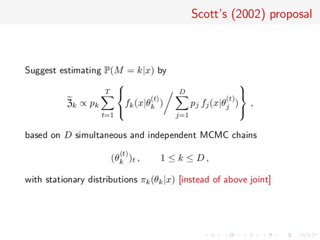 Scott's (2002) proposal Suggest estimating P(M ...