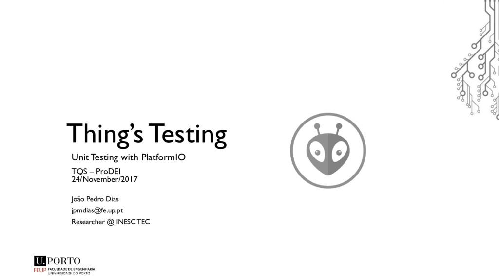 Thing's Testing Unit Testing with PlatformIO TQ...