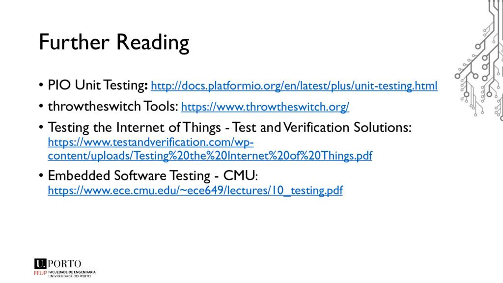 Further Reading • PIO Unit Testing: http://docs...