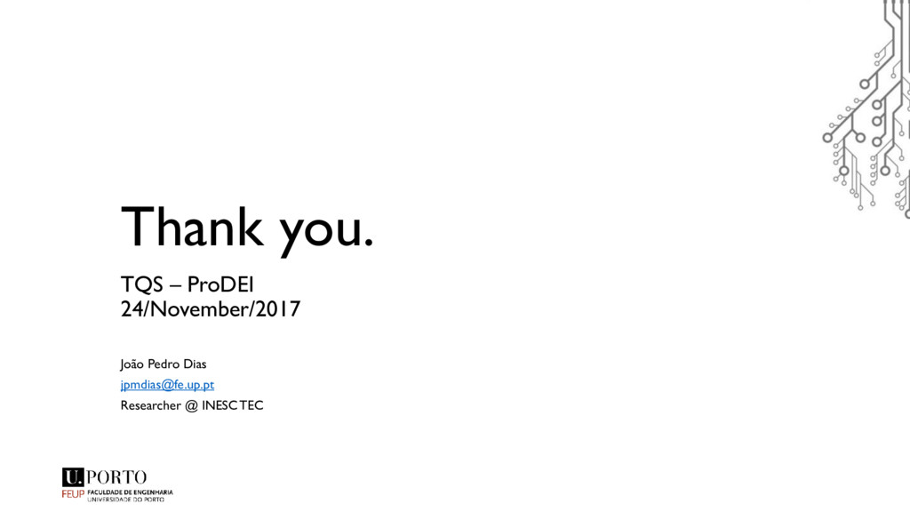 Thank you. TQS – ProDEI 24/November/2017 João P...