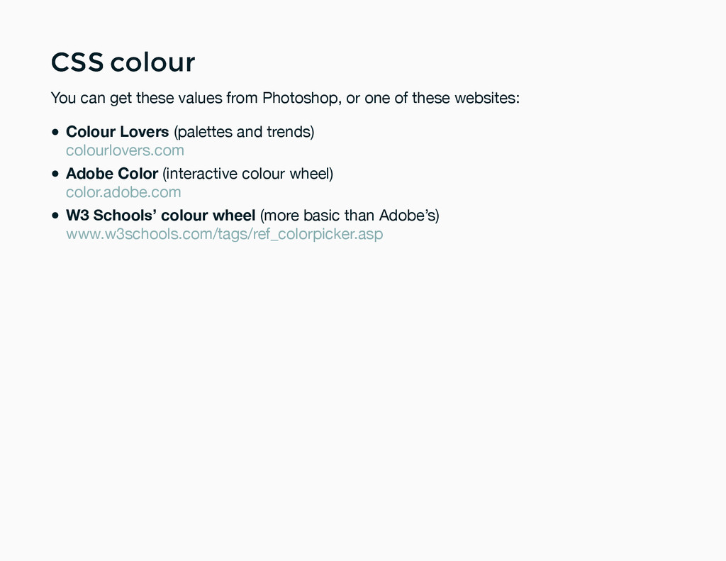 CSS colour CSS colour You can get these values ...