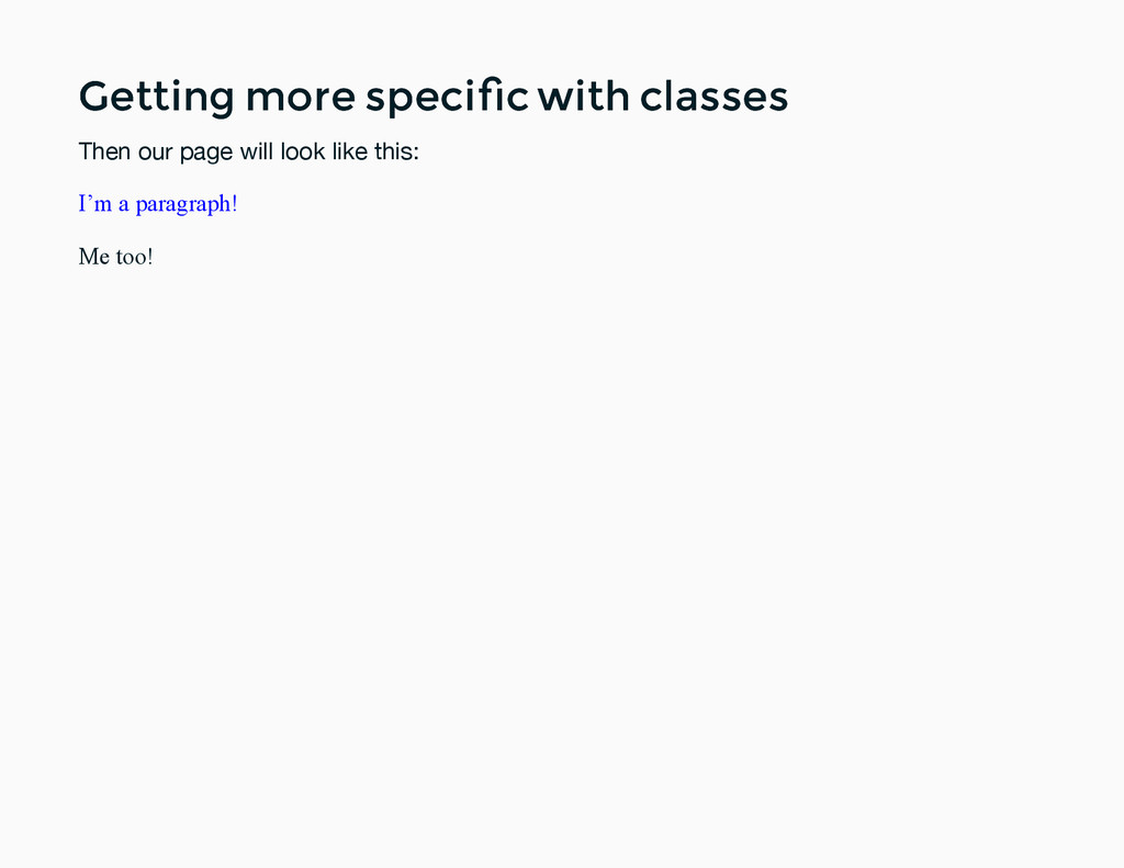 Getting more specific with classes Getting more ...