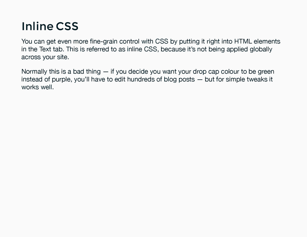Inline CSS Inline CSS You can get even more fine...