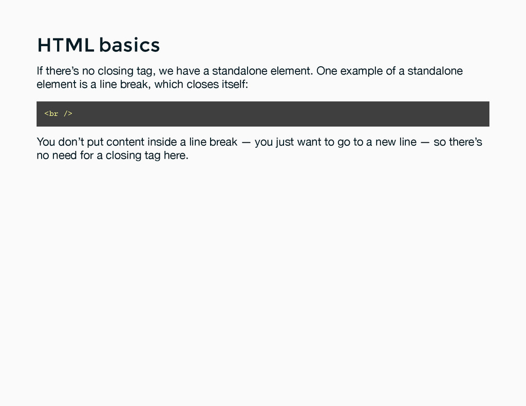 HTML basics HTML basics If there's no closing t...