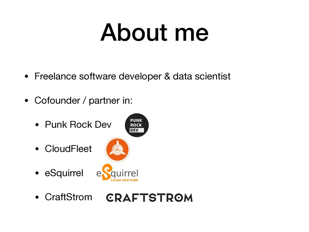 About me • Freelance software developer & data ...