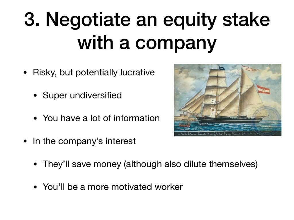 3. Negotiate an equity stake with a company • R...