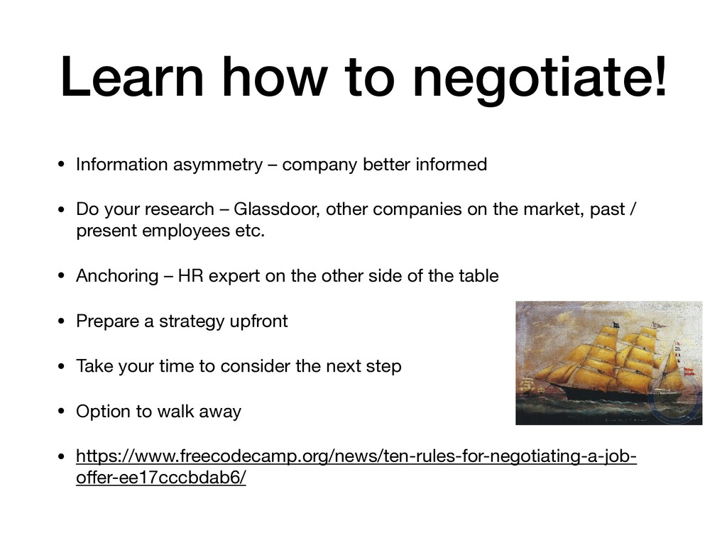 Learn how to negotiate! • Information asymmetry...