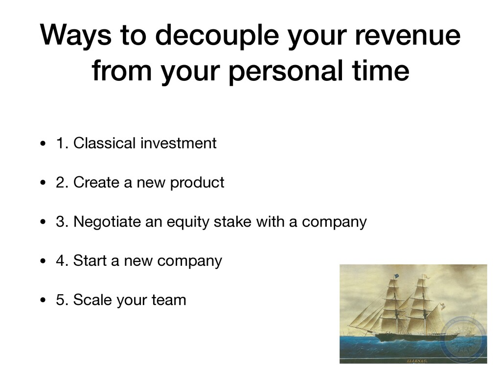 Ways to decouple your revenue from your persona...