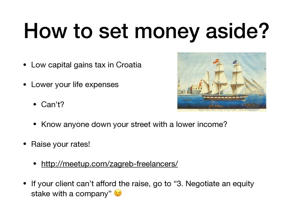 How to set money aside? • Low capital gains tax...