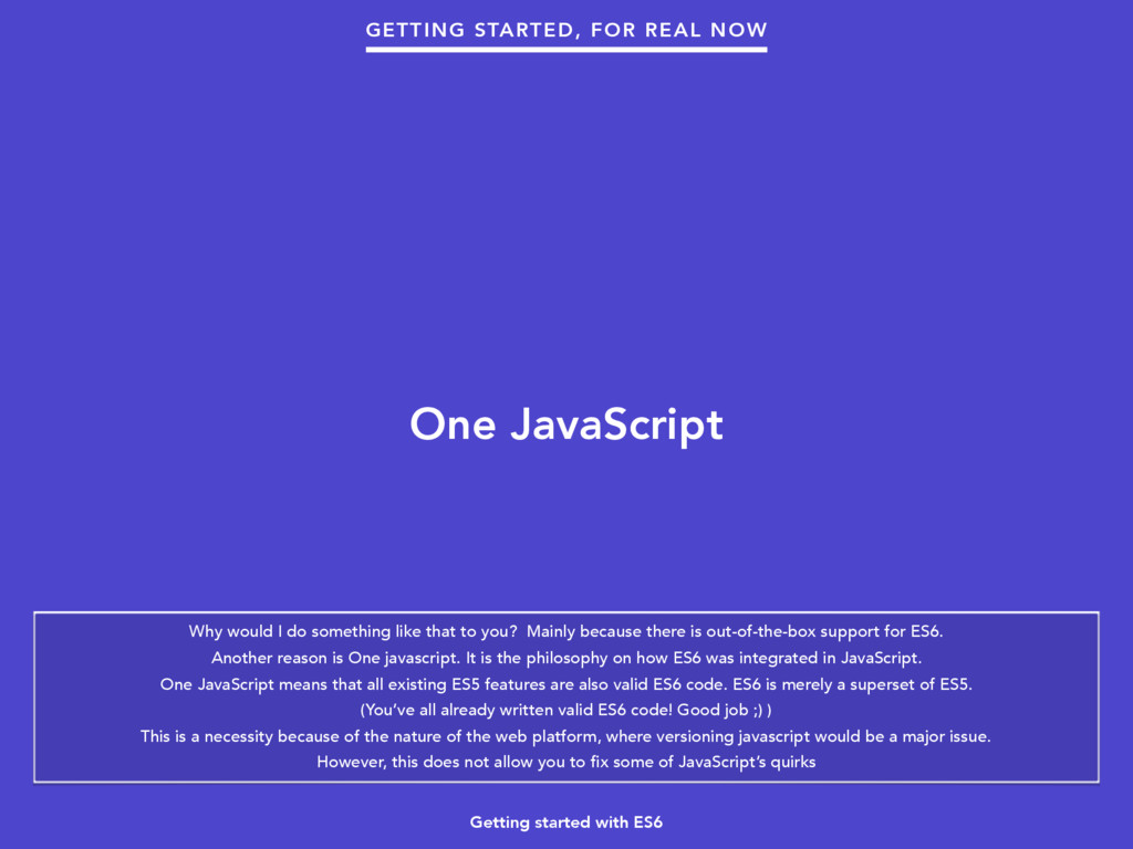 Getting started with ES6 One JavaScript GETTING...