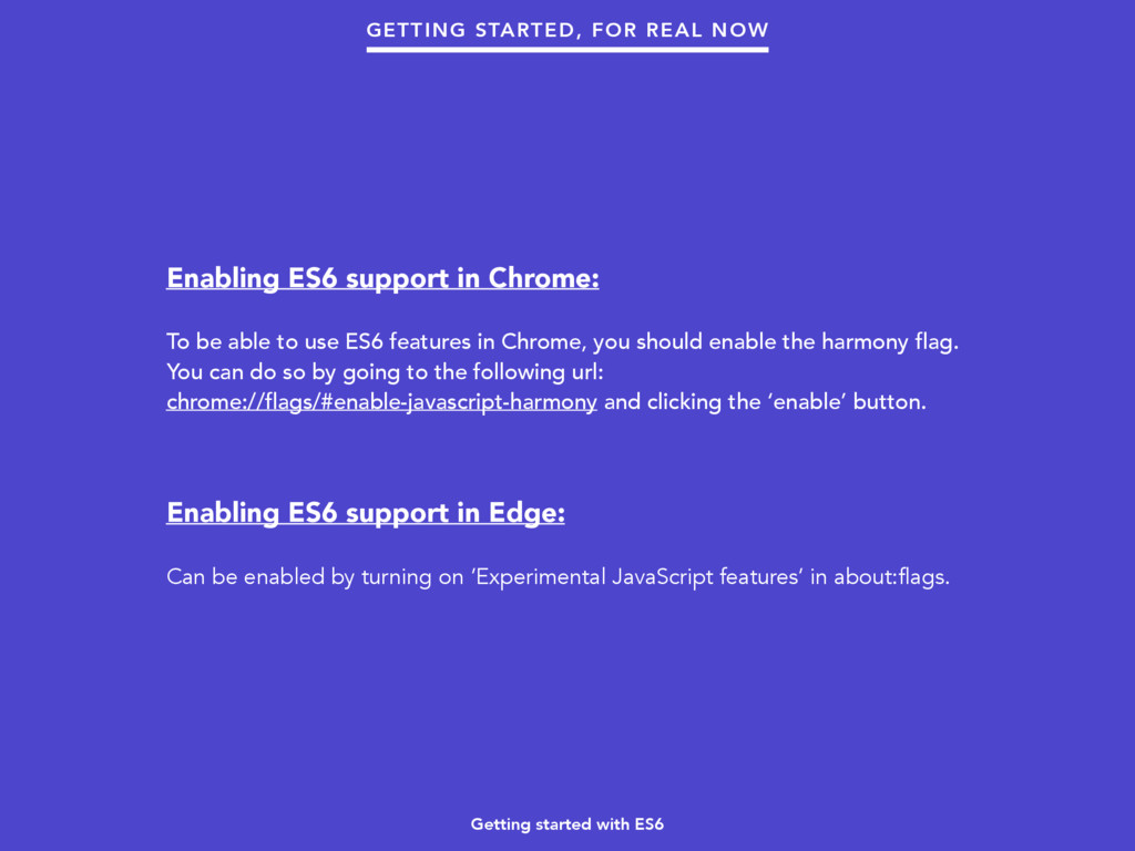 Getting started with ES6 GETTING STARTED, FOR R...