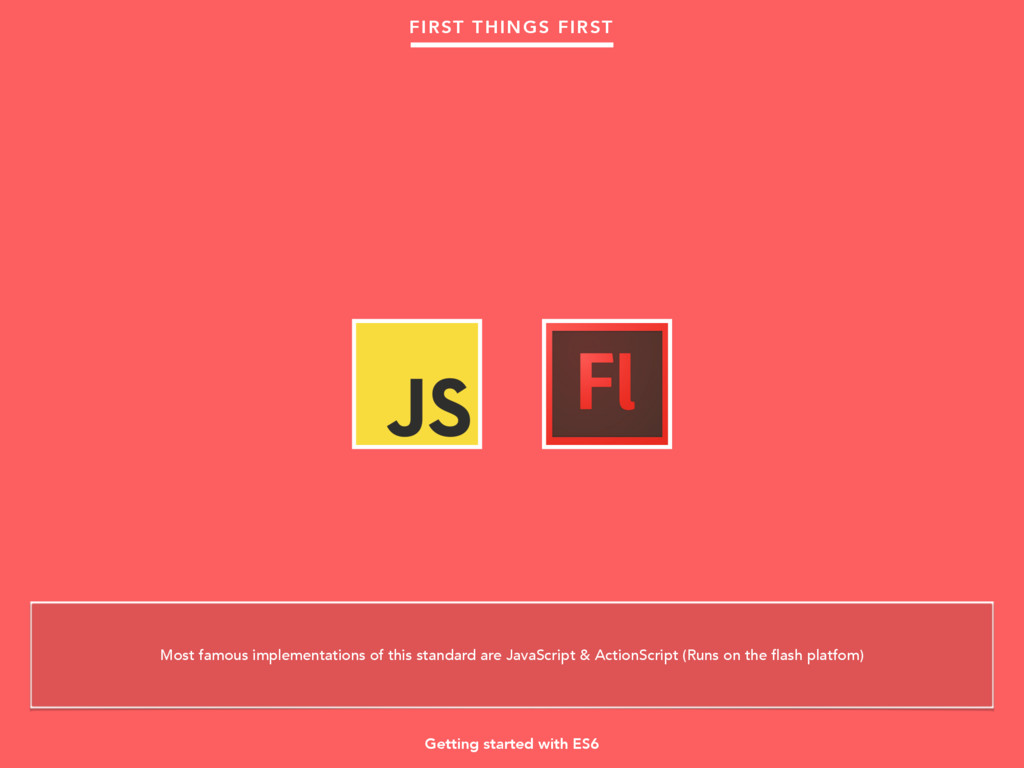 Getting started with ES6 FIRST THINGS FIRST Mos...