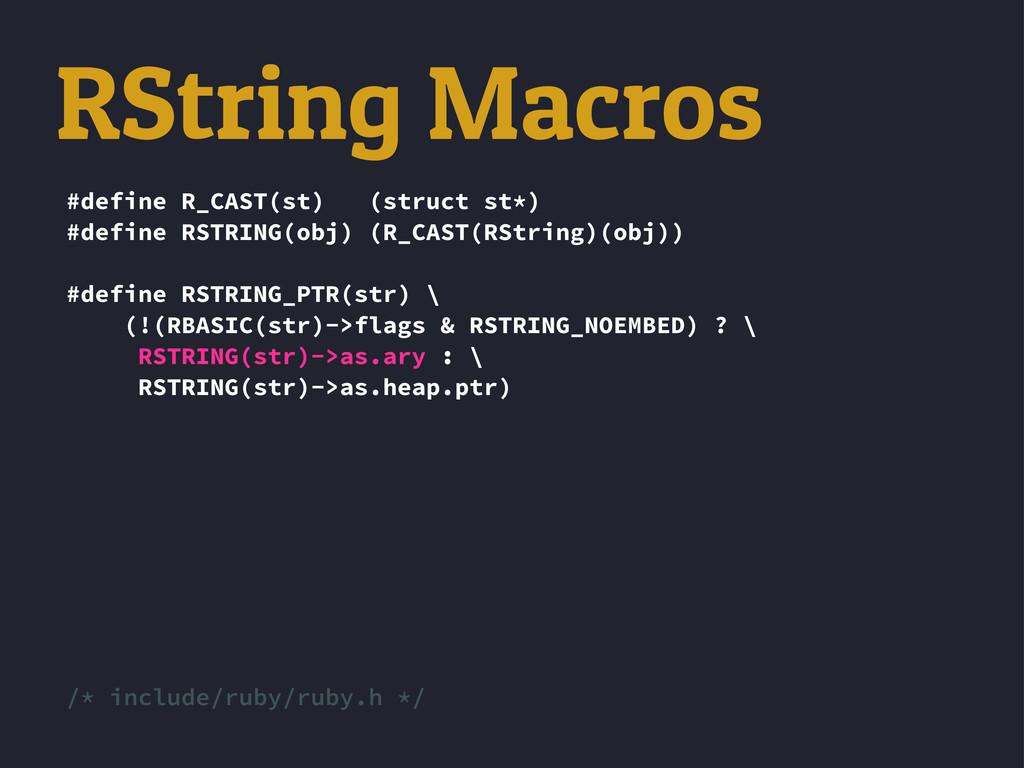 #define R_CAST(st) (struct st*) #define RSTRING...