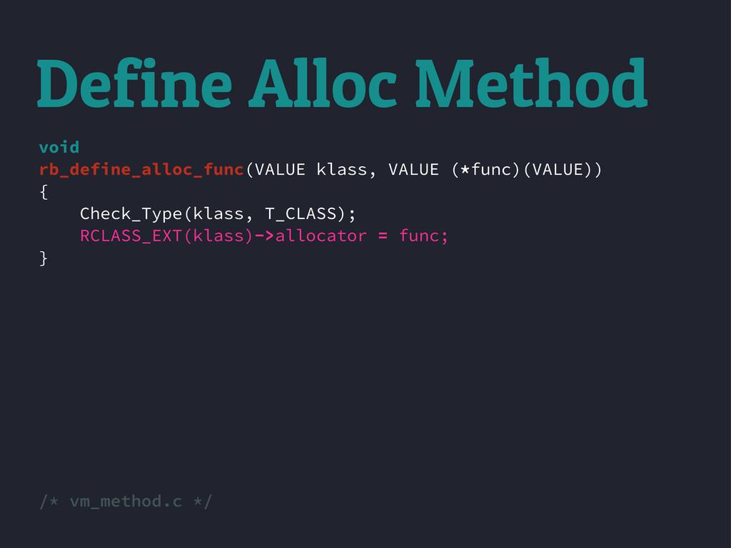 void rb_define_alloc_func(VALUE klass, VALUE (*...