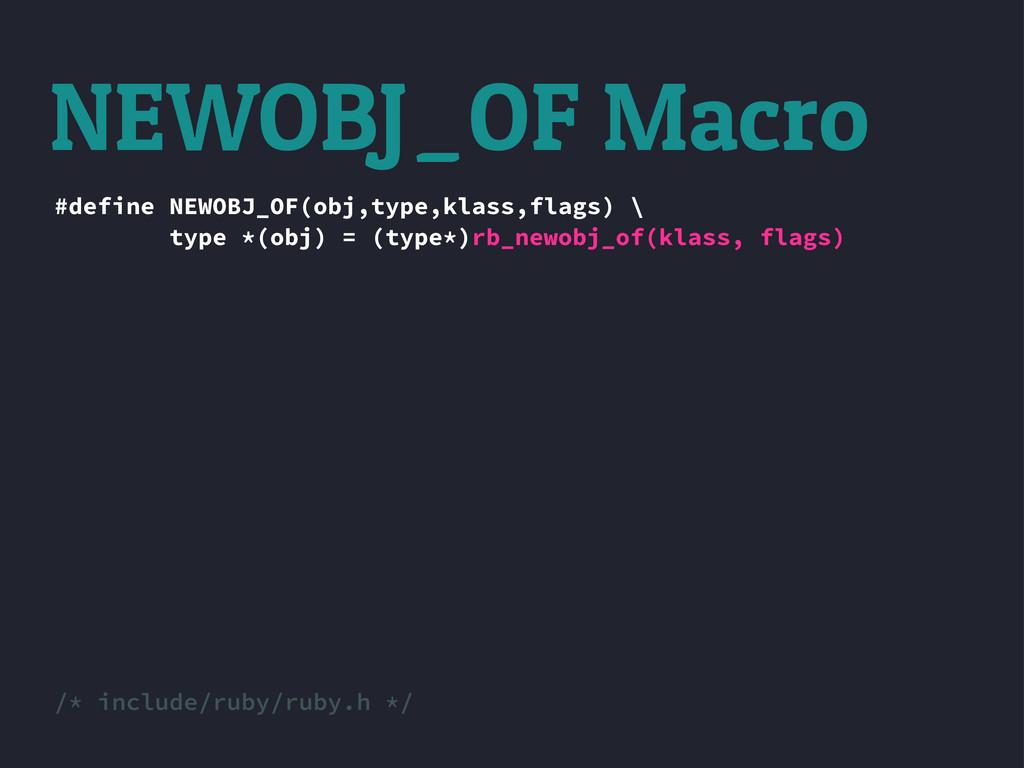 #define NEWOBJ_OF(obj,type,klass,flags) \ type ...