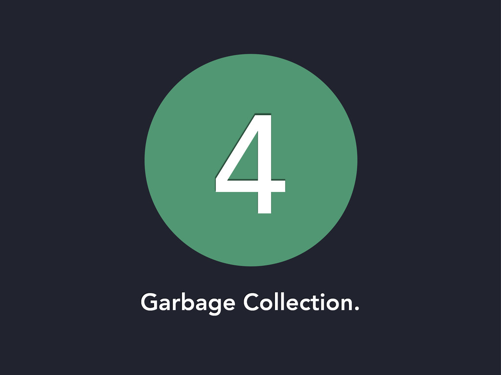 4 Garbage Collection.