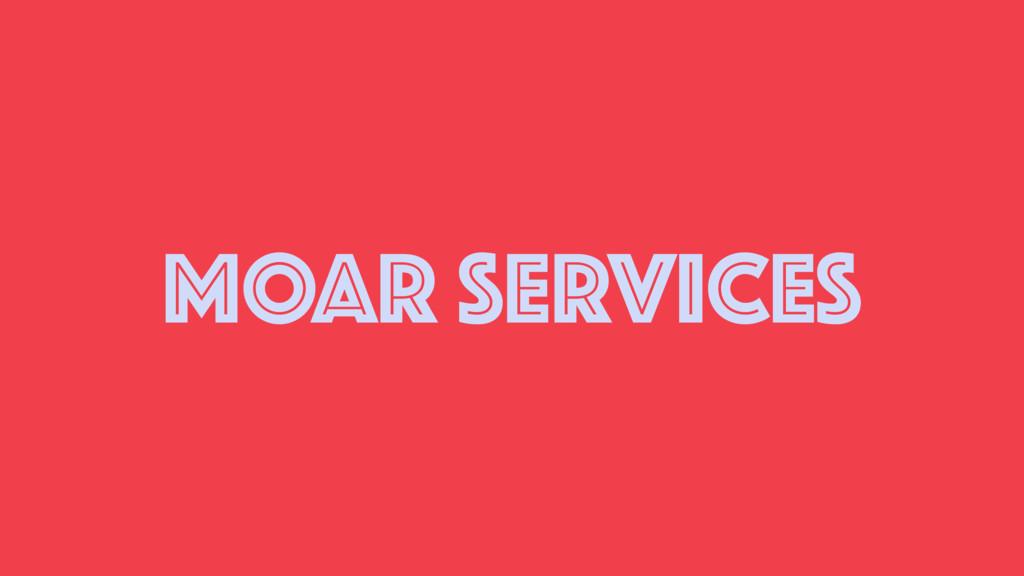 MOAR SERVICES