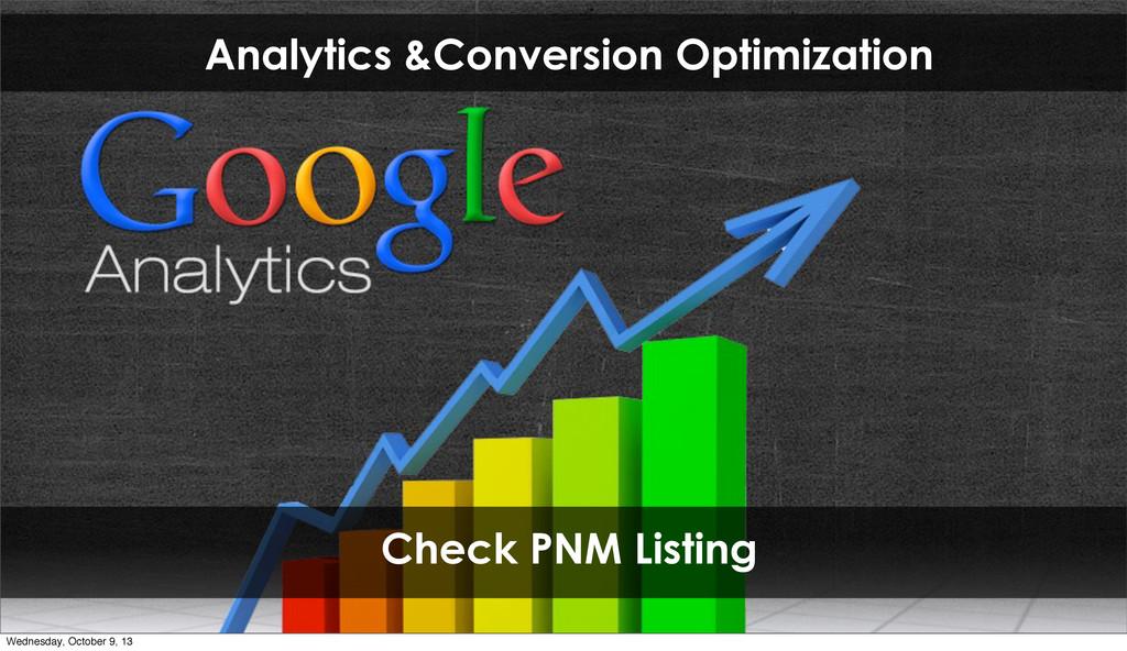 Analytics &Conversion Optimization Check PNM Li...