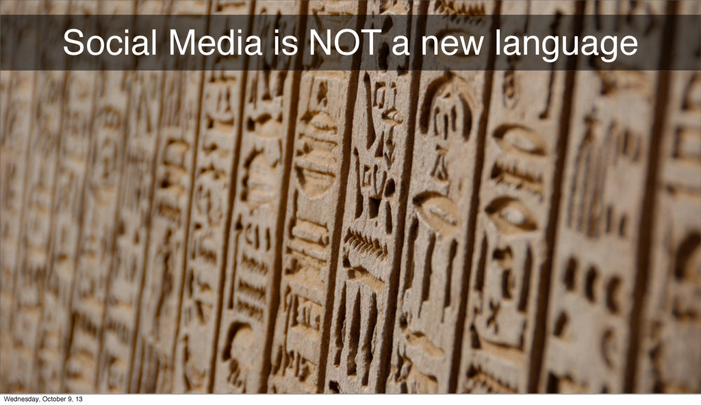 Social Media is NOT a new language Wednesday, O...