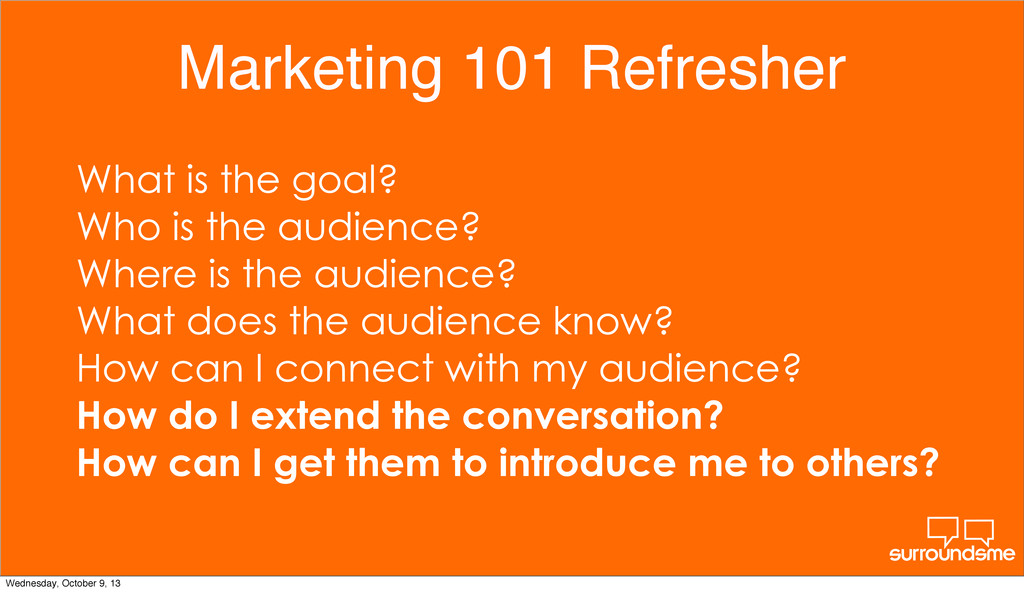 Marketing 101 Refresher What is the goal? Who i...