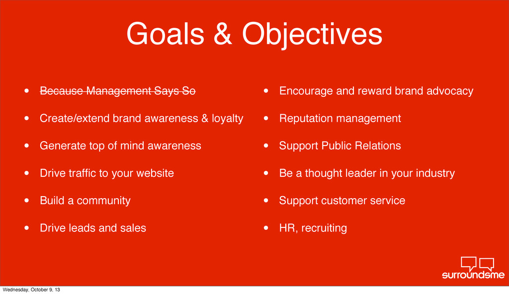 Goals & Objectives • Because Management Says So...